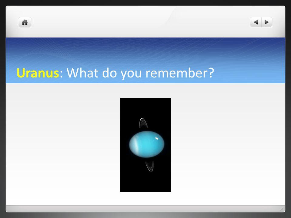 Uranus: What do you remember