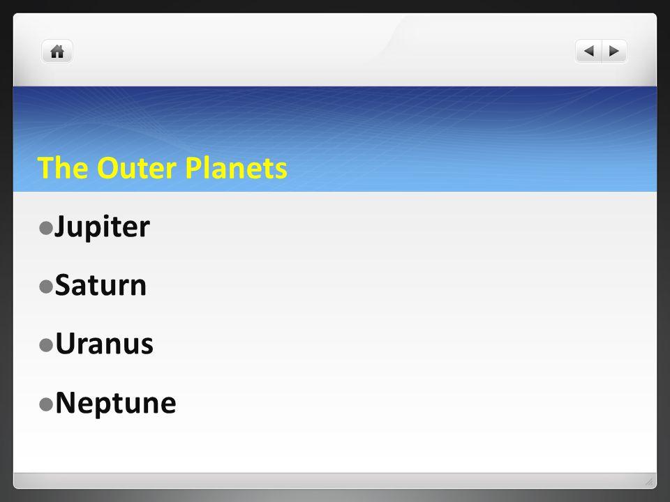 The Outer Planets Jupiter Saturn Uranus Neptune