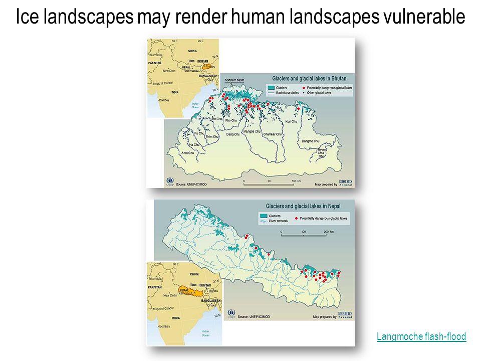 Ice landscapes may render human landscapes vulnerable Langmoche flash-flood
