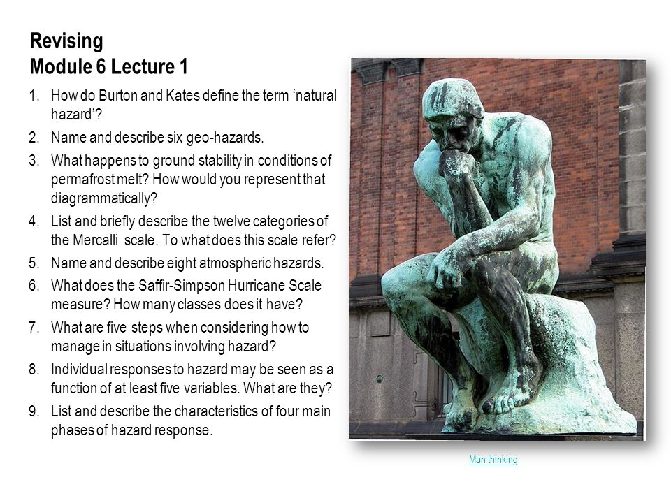 Revising Module 6 Lecture 1 1. How do Burton and Kates define the term 'natural hazard'.