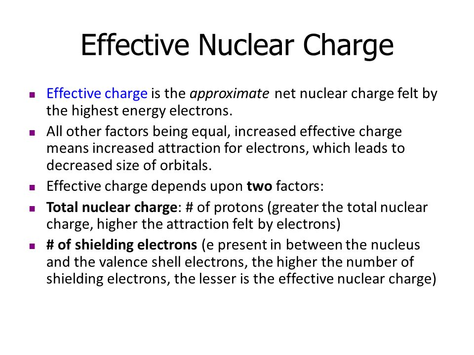 Two Factors Used to Explain Trends The principal energy level All other factors being equal, increased n for the orbitals in which electrons are found