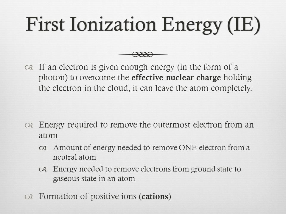 Electron AffinityElectron Affinity  Electron tends to enter partially filled subshell or go to the next energy level  Does not follow predictable trend like atomic radii and ionization energy  An atom's desire/affinity for more electrons, wants to get more electrons .