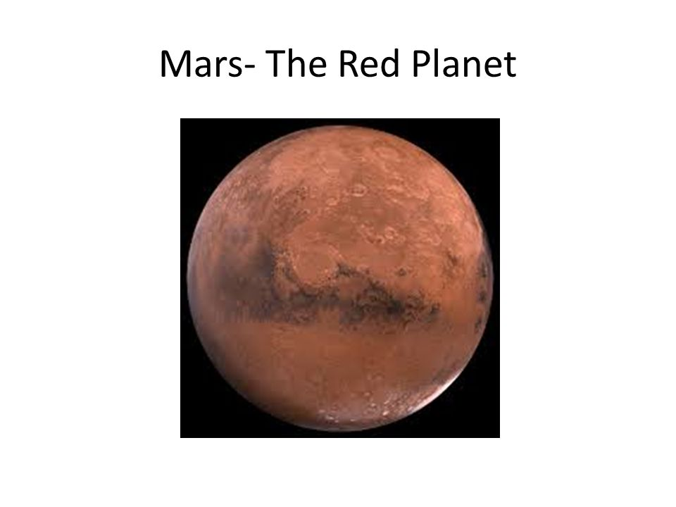 Mars- The Red Planet
