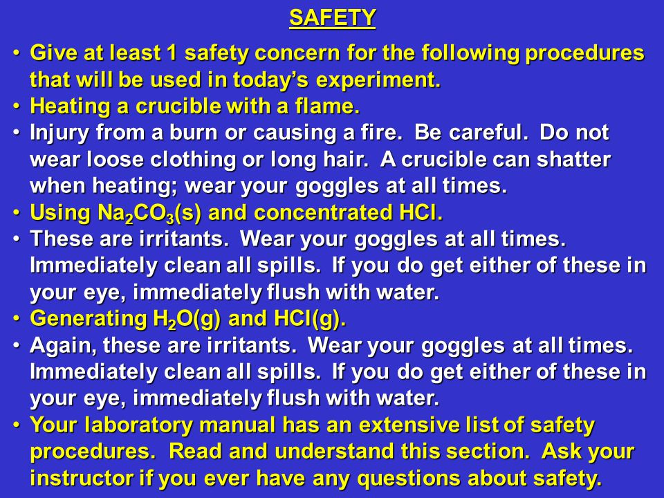 Give at least 1 safety concern for the following procedures that will be used in today's experiment.Give at least 1 safety concern for the following procedures that will be used in today's experiment.