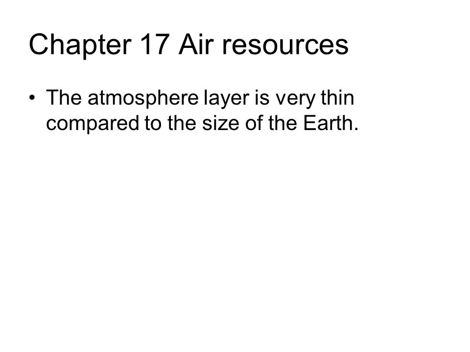 17.1 The Earth's atmosphere is a mixture of gases.