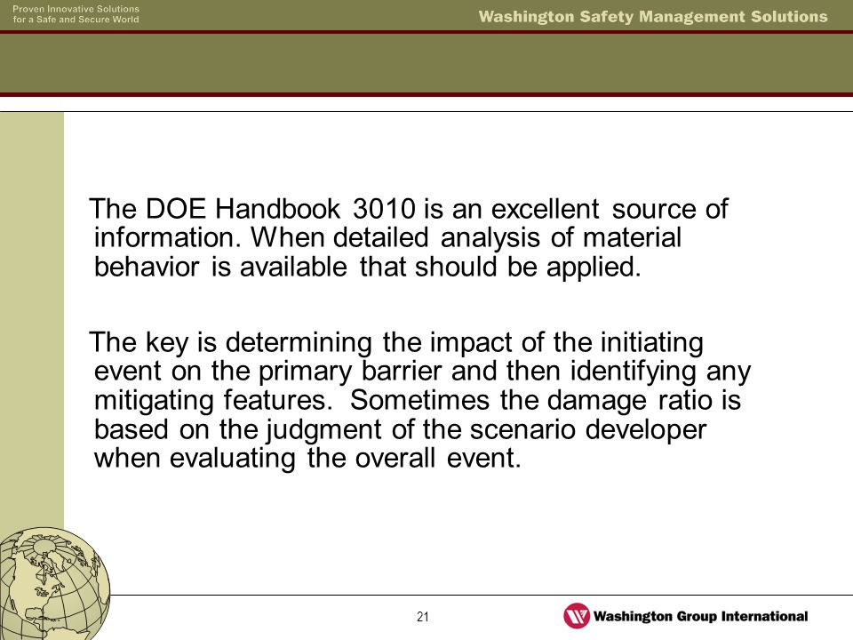 21 The DOE Handbook 3010 is an excellent source of information. When detailed analysis of material behavior is available that should be applied. The k