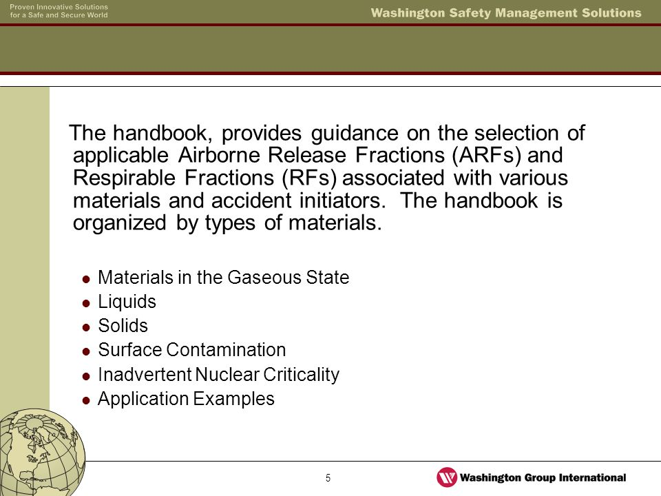 16 From DOE 3010 for the situation where the material is packaged in a relatively robust container (e.g., hard pail, drum) that is opened or fails due to impact with the floor or impaction by falling debris (shock-vibration induced by impact), an ARF 1E-3/RF 0.1 is selected As the drums are in the open an LPF of 1 is assumed.