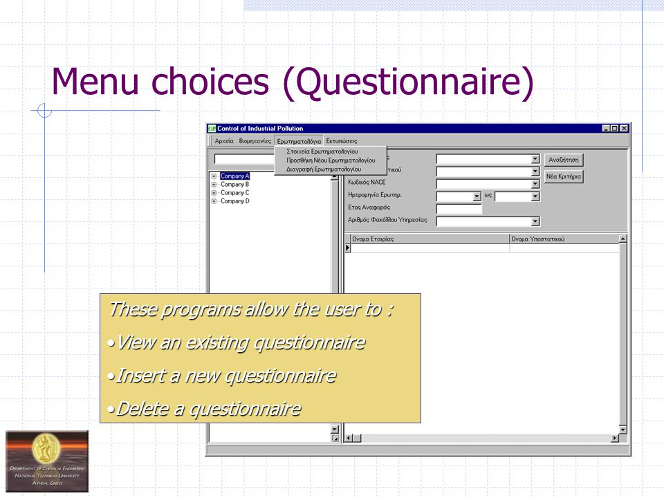 Menu choices (Questionnaire) These programs allow the user to : View an existing questionnaireView an existing questionnaire Insert a new questionnair