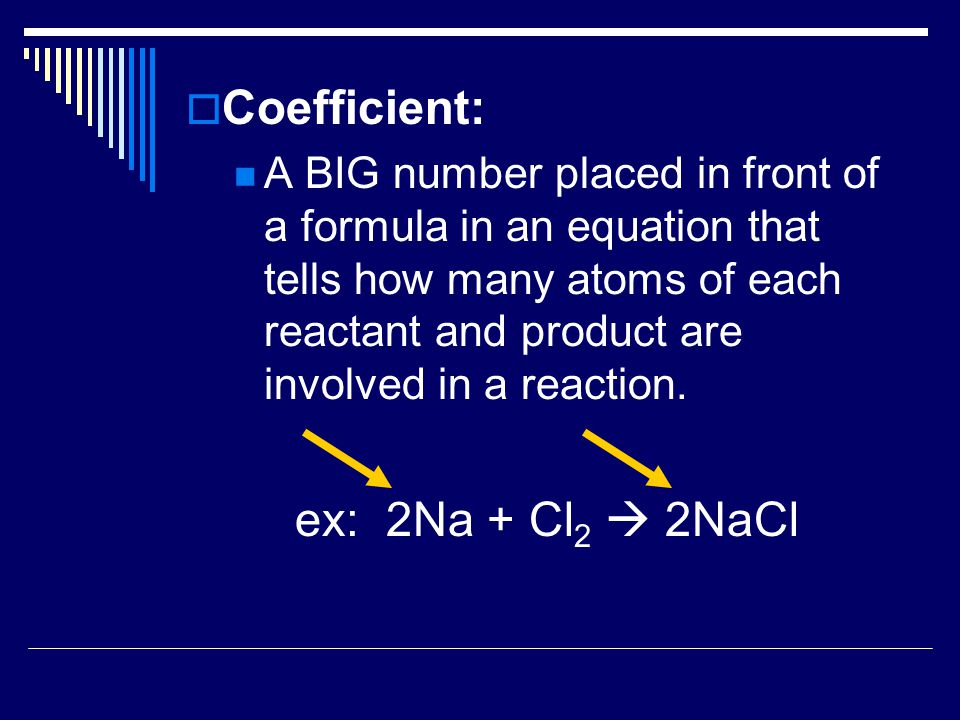  Reactant:A substance that enters into a chemical reaction (what you start with).