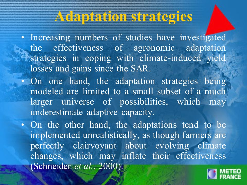 Adaptation strategies Increasing numbers of studies have investigated the effectiveness of agronomic adaptation strategies in coping with climate-induced yield losses and gains since the SAR.