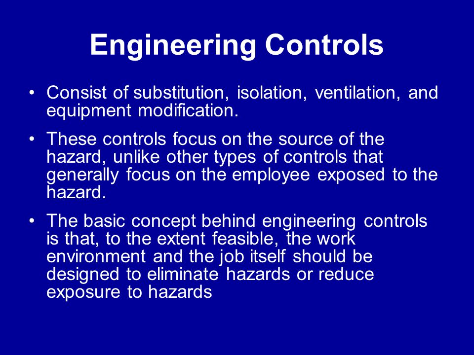 The Hierarchy of Controls Engineering controls. Management controls. Personal Protective Equipment (PPE).