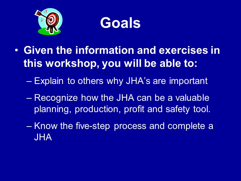 Welcome! Introductions –Name, Position – Job Title –Tell us about yourself –What do you know about Job Hazard Analysis (JHA's) ?