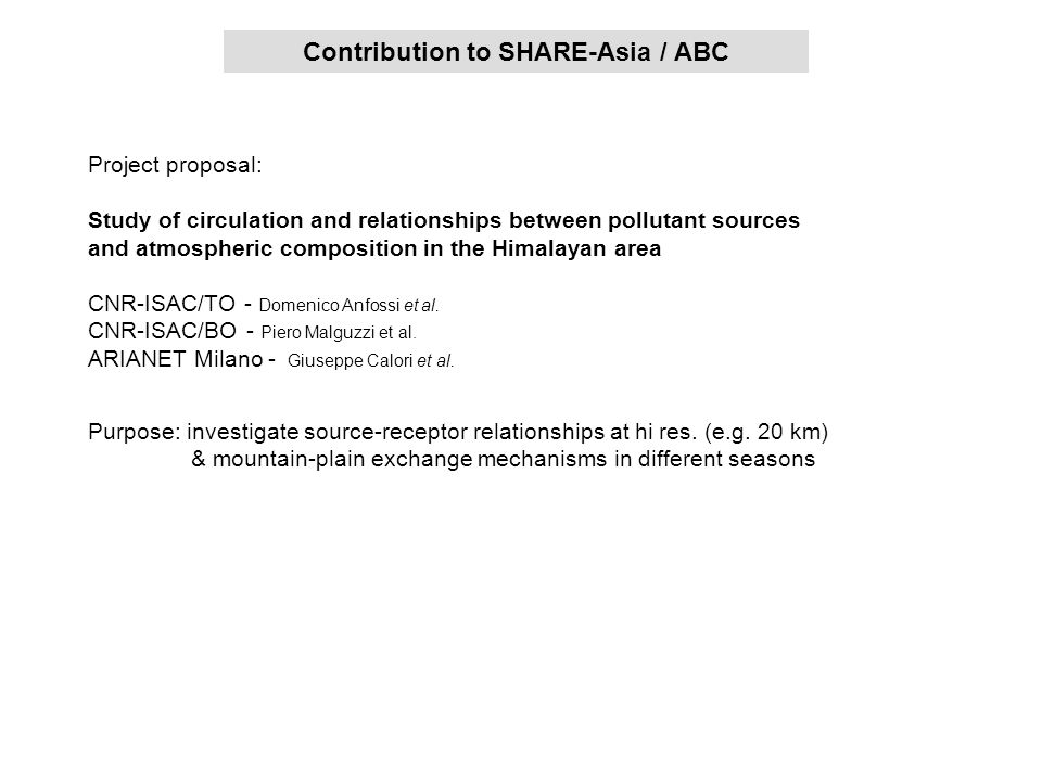 Proposal: contribution to SHARE-Asia / ABC Contribution to SHARE-Asia / ABC Purpose: investigate source-receptor relationships at hi res. (e.g. 20 km)