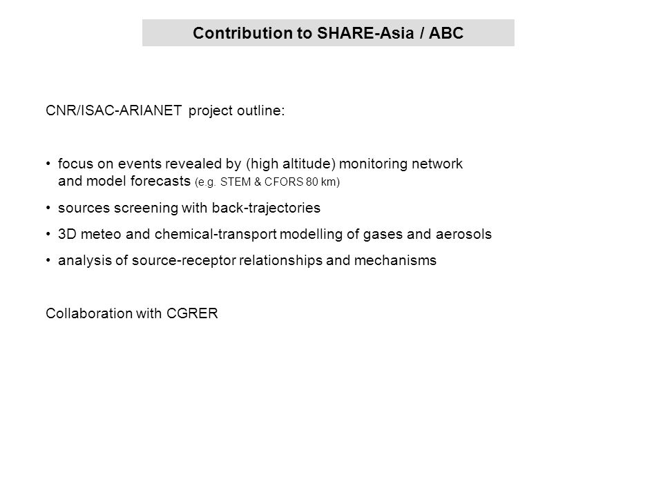 Proposal: contribution to SHARE-Asia / ABC Contribution to SHARE-Asia / ABC CNR/ISAC-ARIANET project outline: focus on events revealed by (high altitude) monitoring network and model forecasts (e.g.