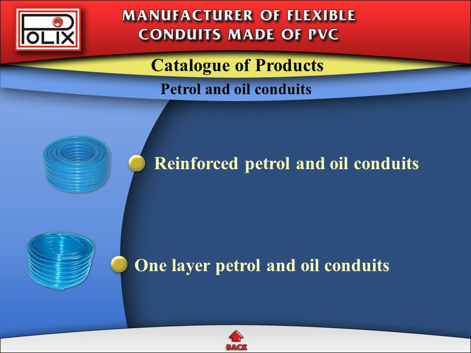 The group contains conduits made of flexible PVC based on suspension polyvinyl chloride, dioctylftalate and other additives, additionally reinforced with textile spiral braiding.