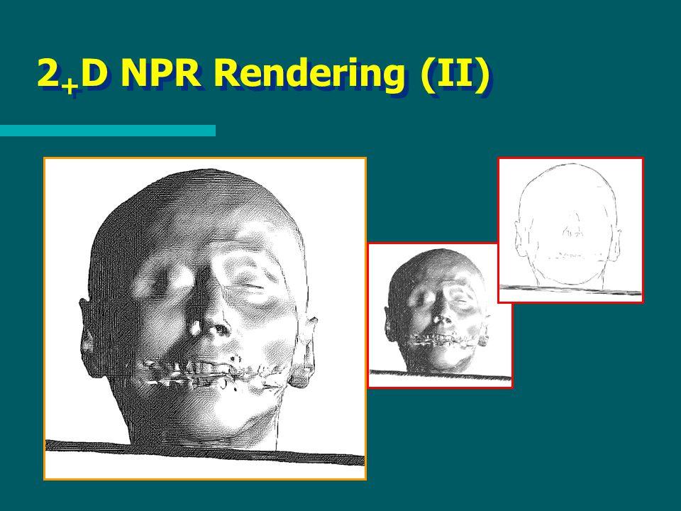 2 + D NPR Rendering (II)