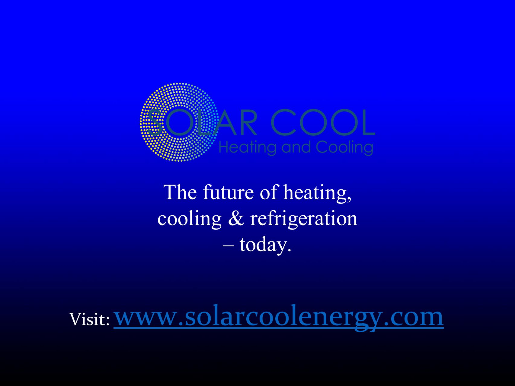 The future of heating, cooling & refrigeration – today.