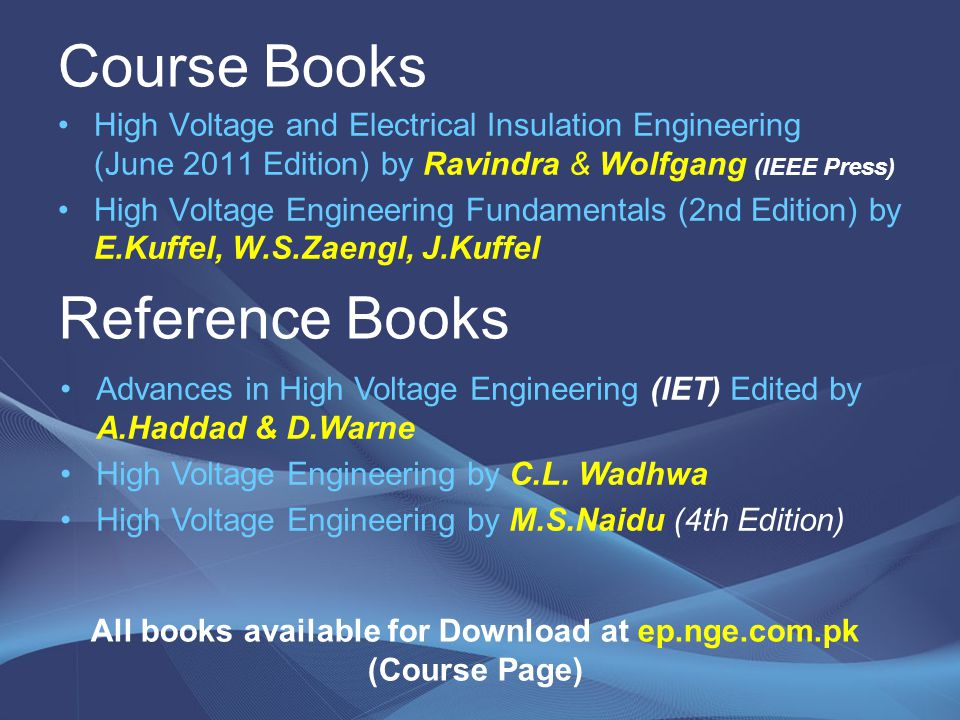 Course Books High Voltage and Electrical Insulation Engineering (June 2011 Edition) by Ravindra & Wolfgang (IEEE Press) High Voltage Engineering Funda