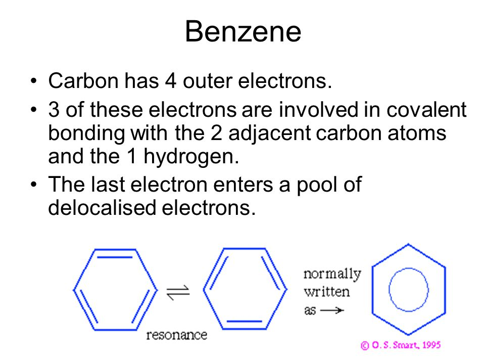 Benzene Carbon has 4 outer electrons.