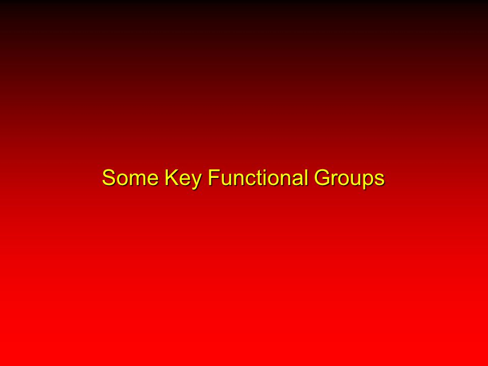 Some Key Functional Groups