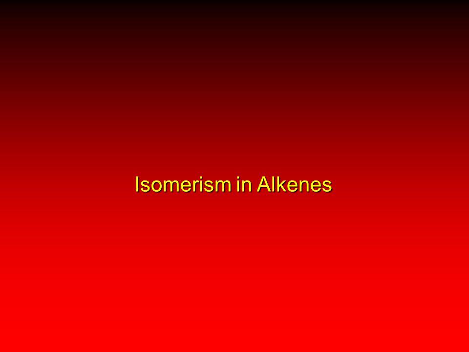 Isomerism in Alkenes