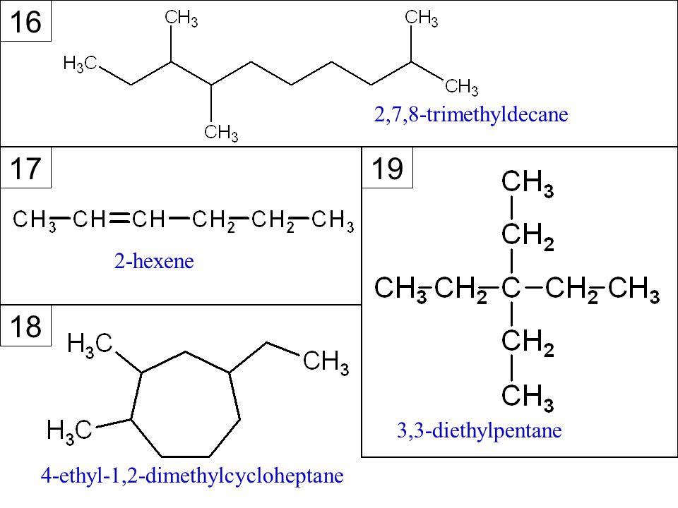cyclobutene 1,2-dimethyl-6-propylcyclodecane benzene 3,4-diethyl-2-hexene 1213 14 15