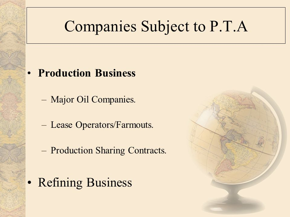 Companies Subject to P.T.A Production Business –Major Oil Companies.