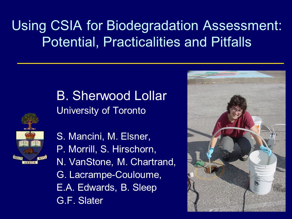 CSIA as Field Diagnostic Tool Environmental Forensics: (Philp) Biodegradation & Abiotic Remediation (BSL)