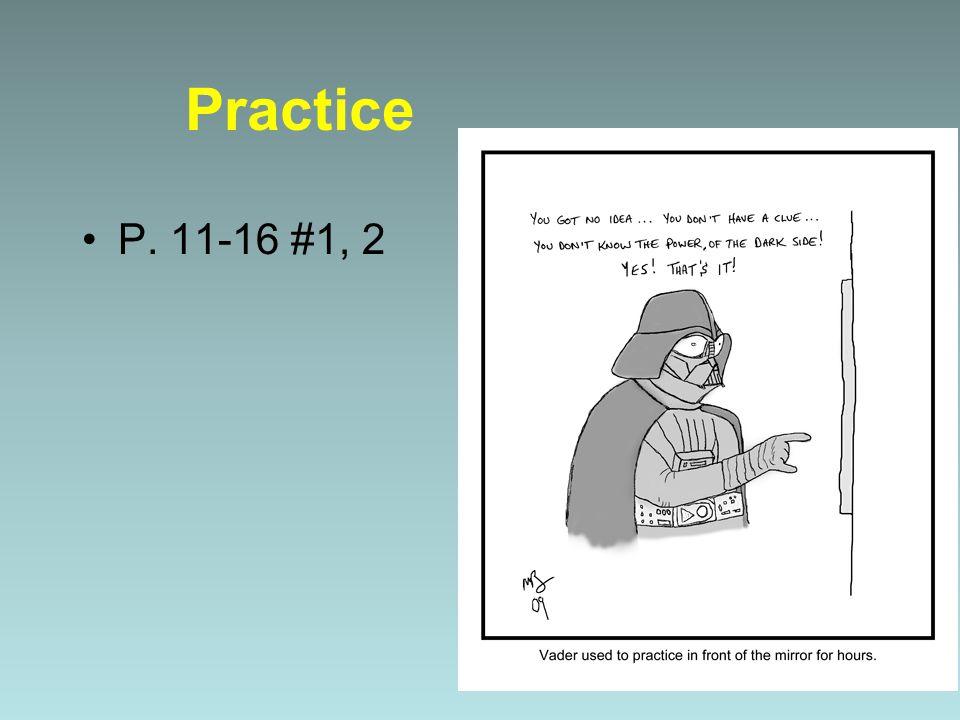 Practice P. 11-16 #1, 2