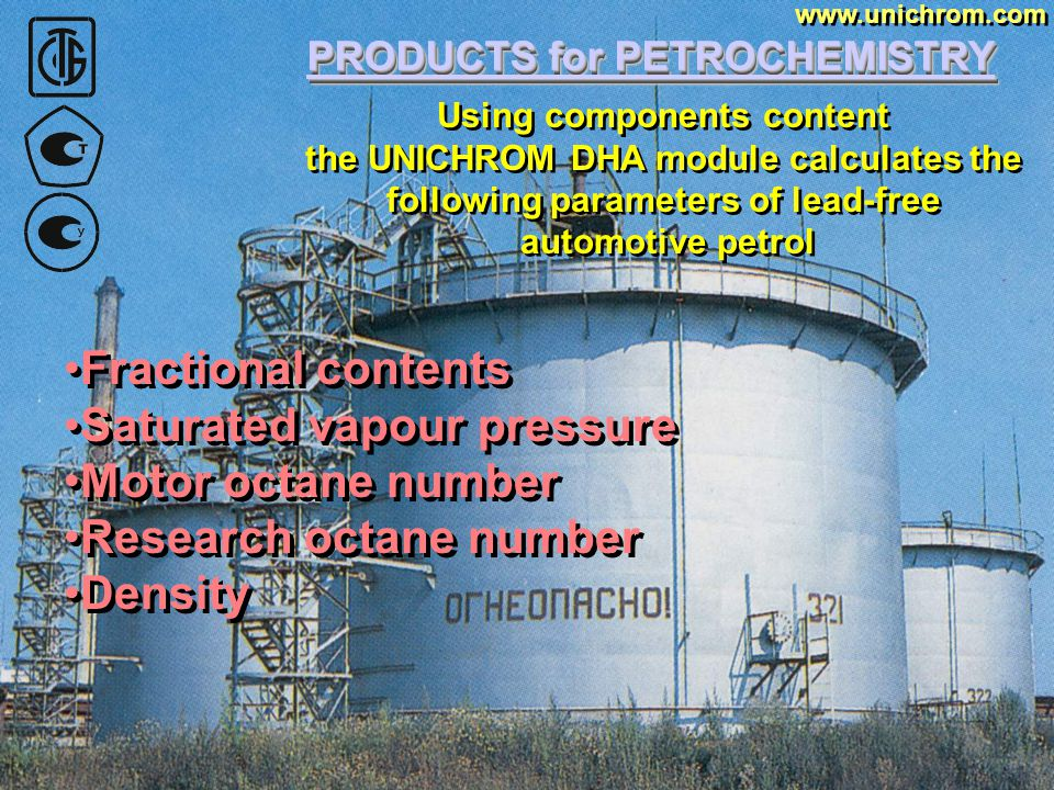 PRODUCTS for PETROCHEMISTRY www.unichrom.com LESS THAN ± 3.6 % Relative error of concentration determination