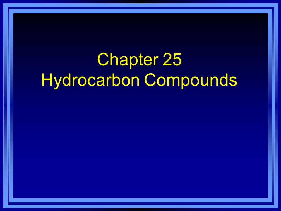 Section 25.1 Hydrocarbons l OBJECTIVES: –Describe the bonding in hydrocarbons.