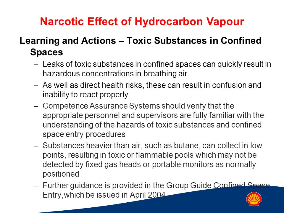 Narcotic Effect of Hydrocarbon Vapour Learning and Actions – Toxic Substances in Confined Spaces –Leaks of toxic substances in confined spaces can qui