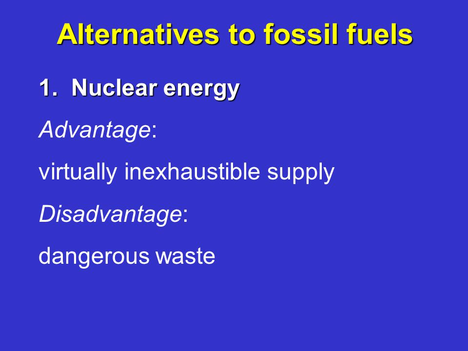 Alternatives to fossil fuels 1.