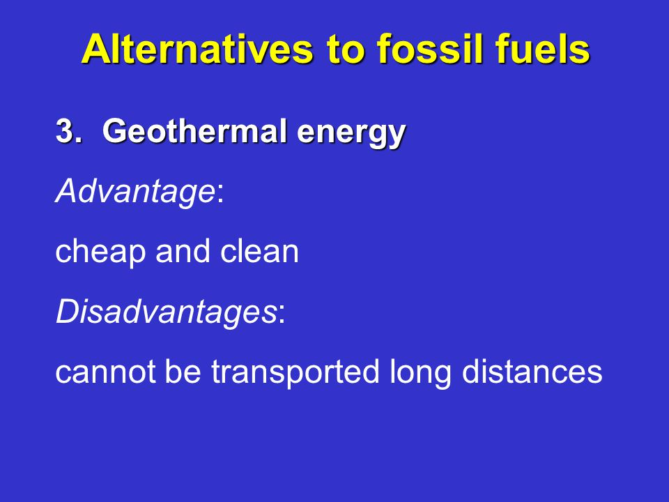 Alternatives to fossil fuels 3.