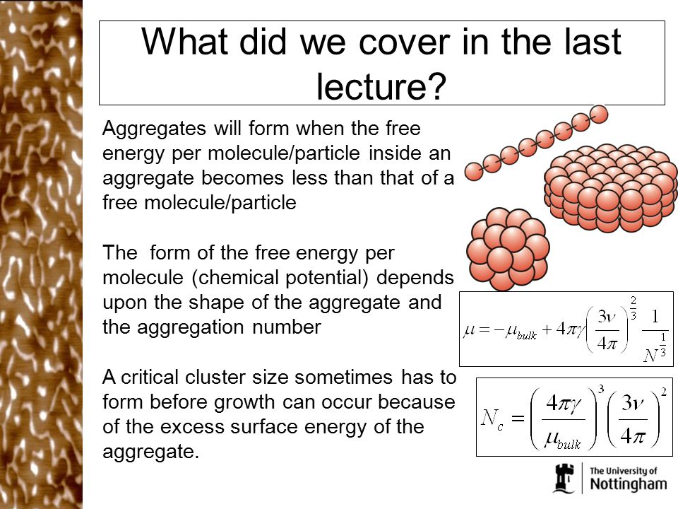 What did we cover in the last lecture? Aggregates will form when the free energy per molecule/particle inside an aggregate becomes less than that of a