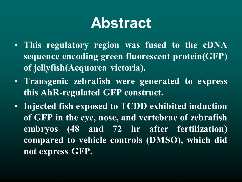 Conclusions Zebrafish as a model to investigate the spatio- temporal exprssion pattern of AhR during development.