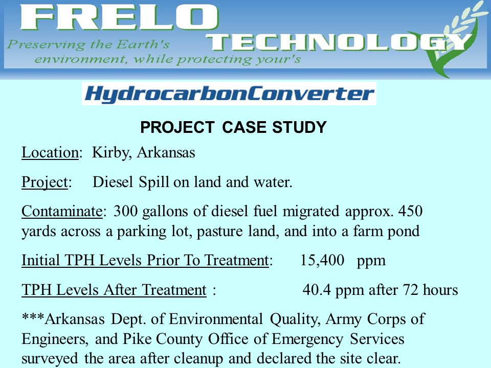 PROJECT CASE STUDY Location: Kirby, Arkansas Project: Diesel Spill on land and water.