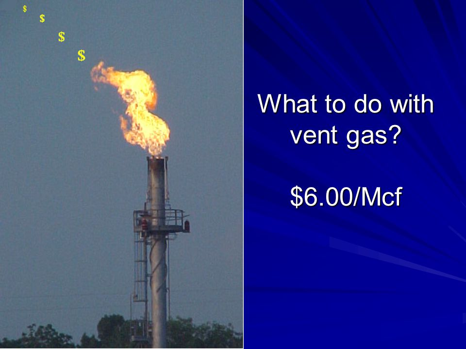 What to do with vent gas $6.00/Mcf