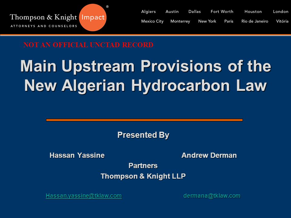 Main Upstream Provisions of the New Algerian Hydrocarbon Law Presented By Hassan Yassine Andrew Derman Partners Thompson & Knight LLP Hassan.yassine@t
