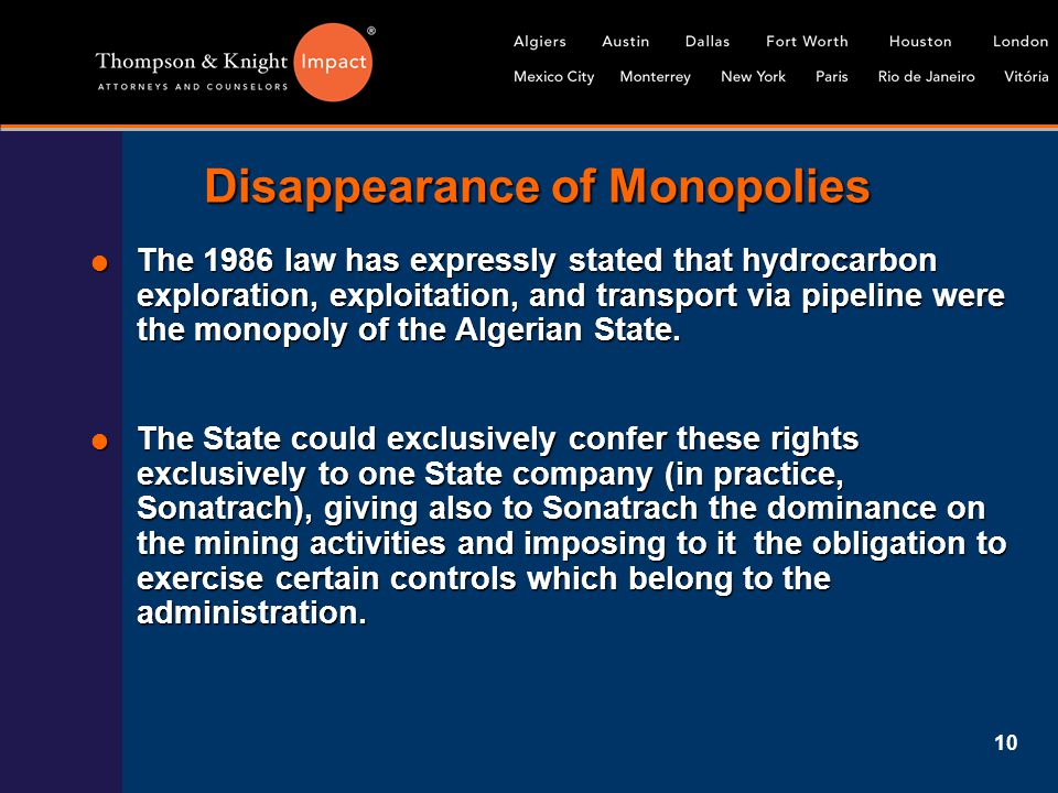 10 Disappearance of Monopolies  The 1986 law has expressly stated that hydrocarbon exploration, exploitation, and transport via pipeline were the mon