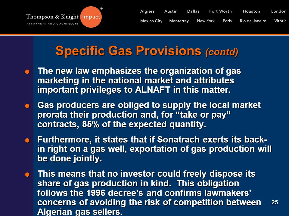 25 Specific Gas Provisions (contd)  The new law emphasizes the organization of gas marketing in the national market and attributes important privileg