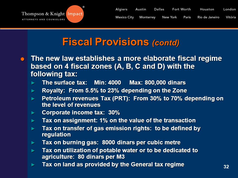 32 Fiscal Provisions (contd)  The new law establishes a more elaborate fiscal regime based on 4 fiscal zones (A, B, C and D) with the following tax: