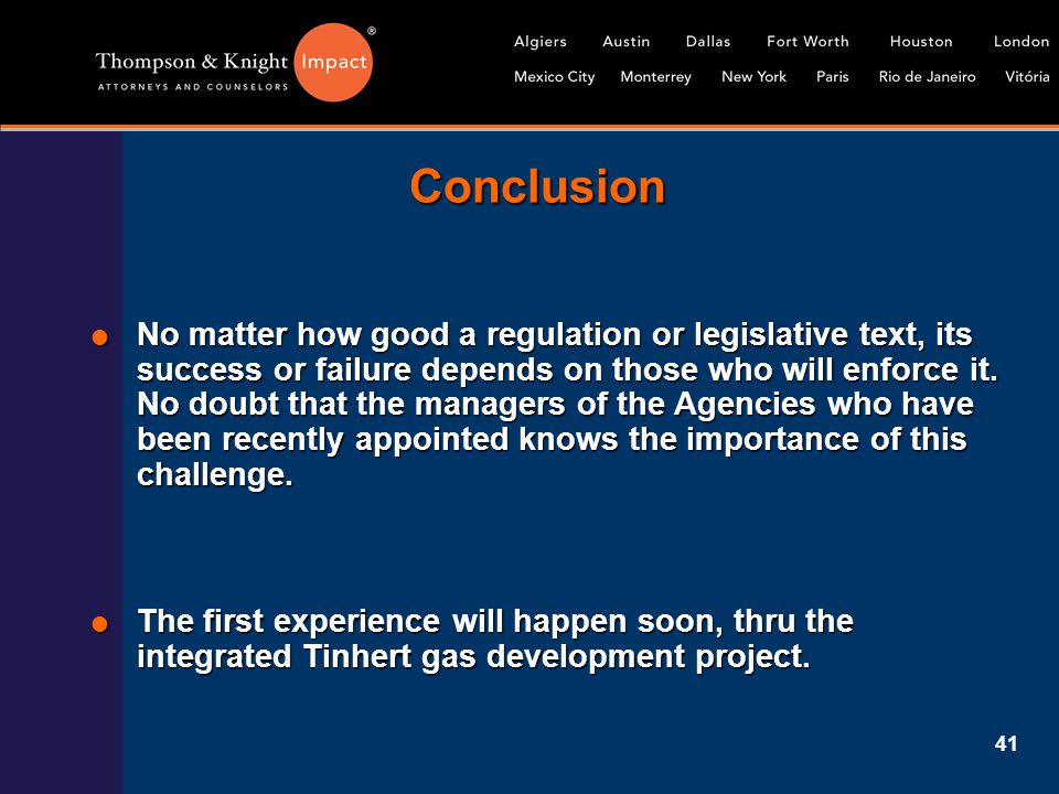 41 Conclusion  No matter how good a regulation or legislative text, its success or failure depends on those who will enforce it. No doubt that the ma