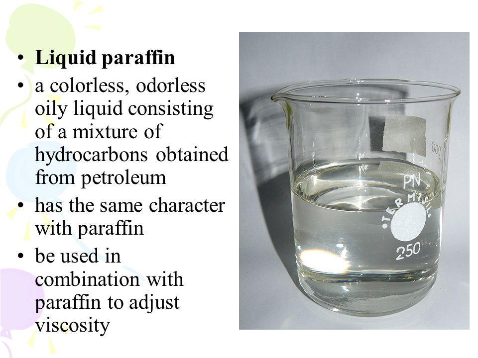 Liquid paraffin a colorless, odorless oily liquid consisting of a mixture of hydrocarbons obtained from petroleum has the same character with paraffin