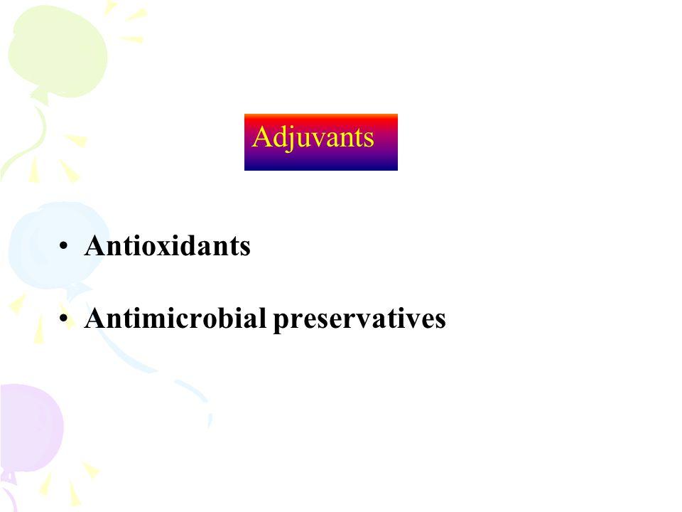 Adjuvants Antioxidants Antimicrobial preservatives