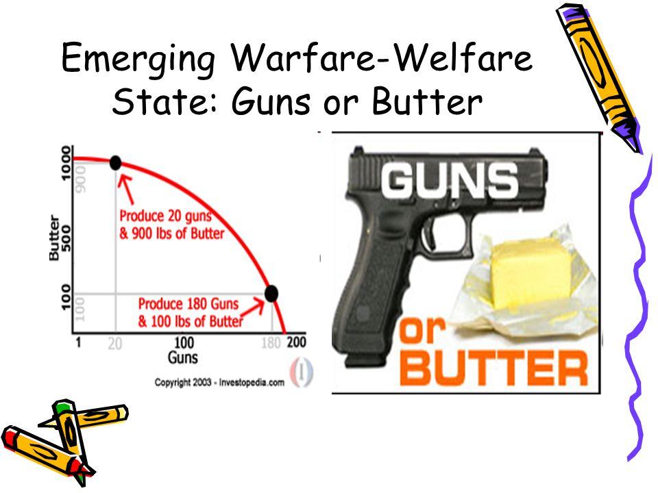 Emerging Warfare-Welfare State: Guns or Butter