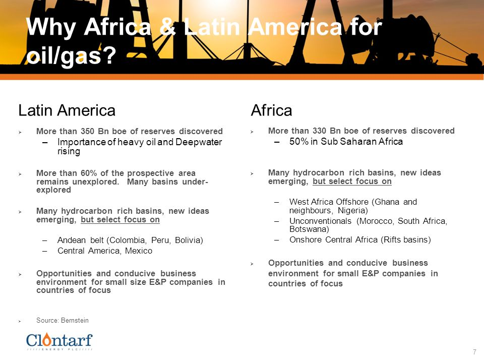 7 Why Africa & Latin America for oil/gas.