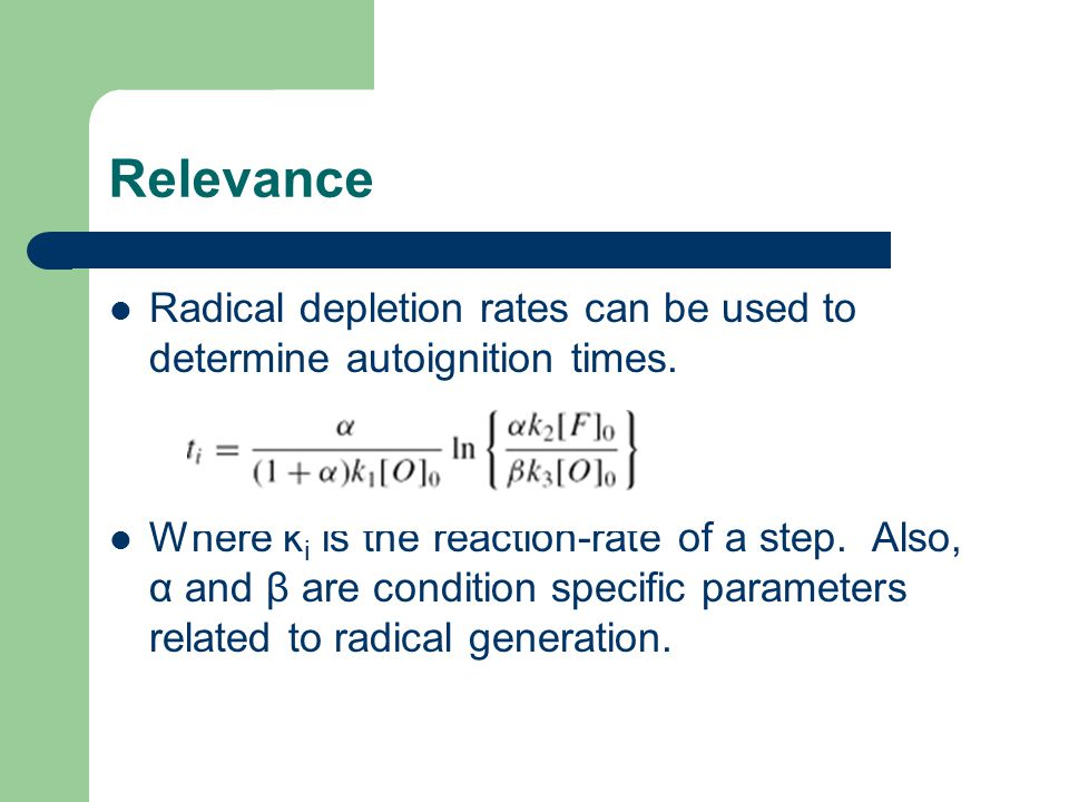 Relevance Radical depletion rates can be used to determine autoignition times.