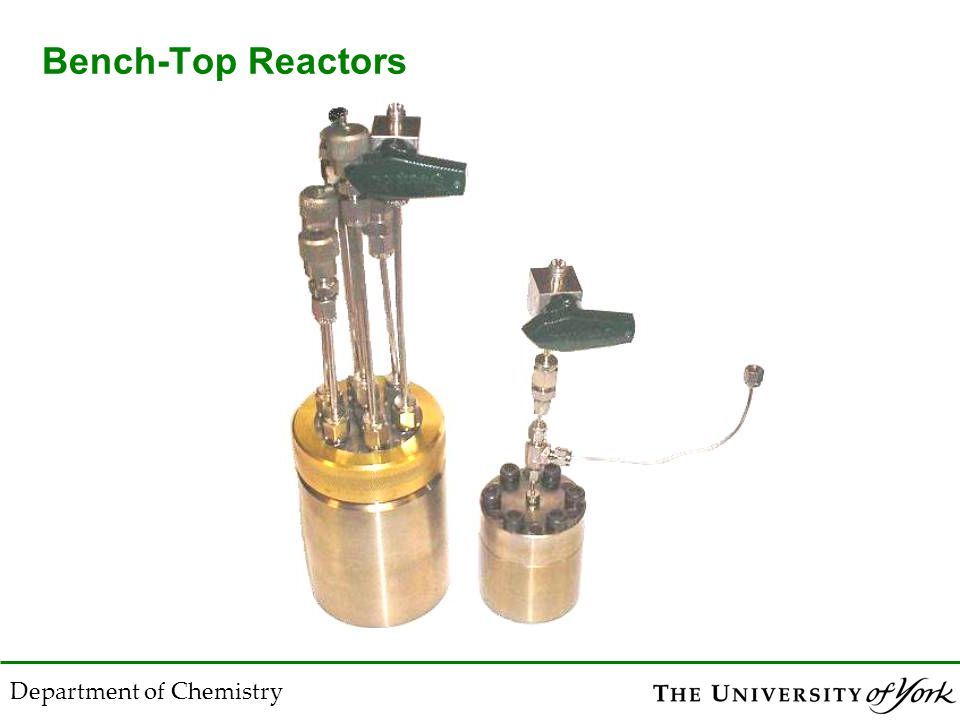 Bench-Top Reactors Department of Chemistry
