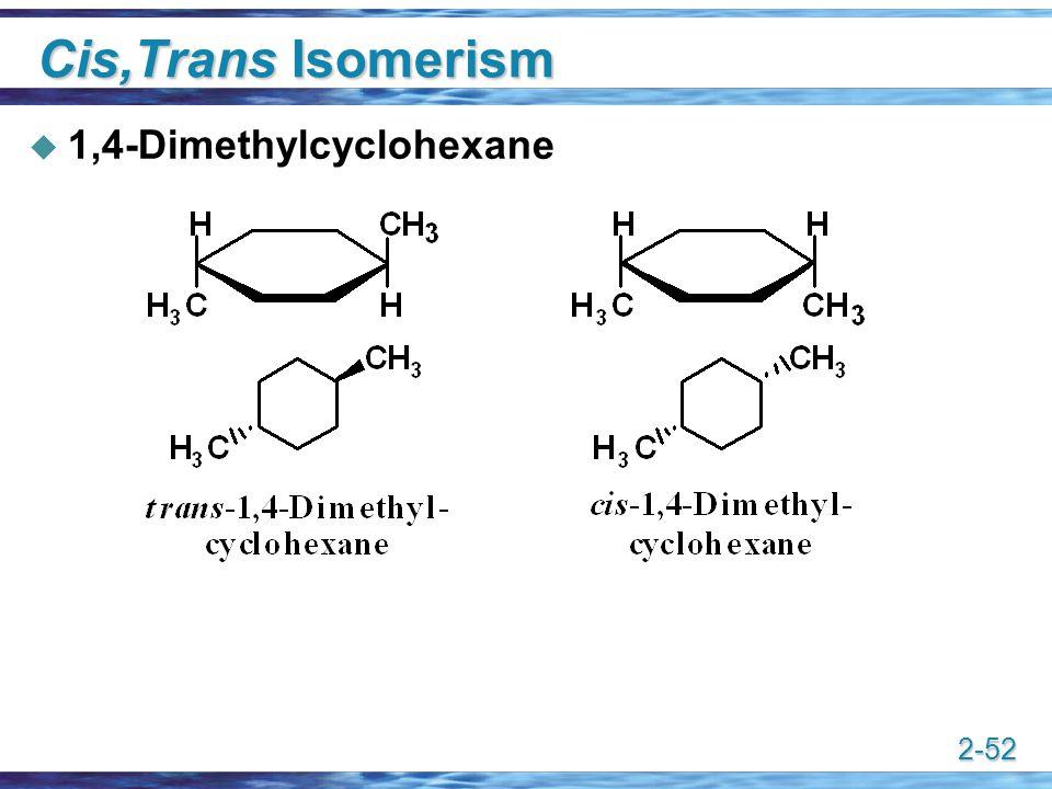 2-52 Cis,Trans Isomerism  1,4-Dimethylcyclohexane